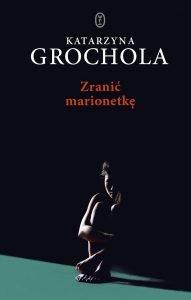 Zranić marionetkę - zobacz na TaniaKsiazka.pl