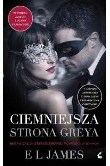 Ciemniejsza strona Greya - Sprawdź w TaniaKsiazka.pl >>