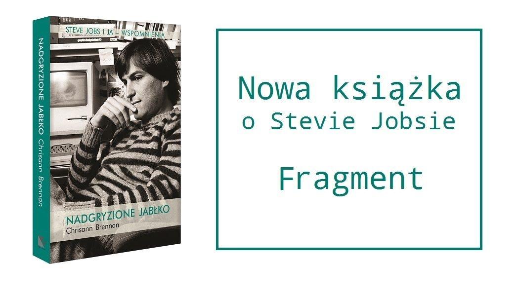 Nadgryzione jabłko. Przeczytaj fragment książki o Stevie Jobsie. Całą znajdziesz w TaniaKsiazka.pl >>