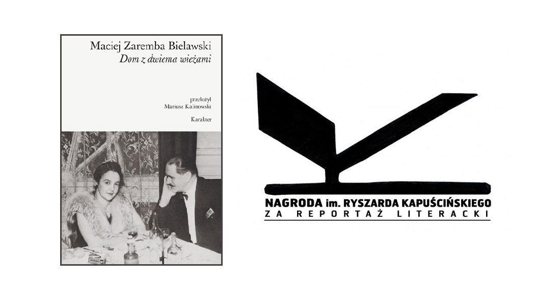 Maciej Zaremba Bielawski z Nagrodą Kapuścińskiego 2019. Sprawdź Dom z dwiema wieżamy w TaniaKsiazka.pl