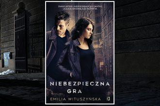 Niebezpieczna gra. Recenzja. Tę książkę kupisz w TaniaKsiazka.pl
