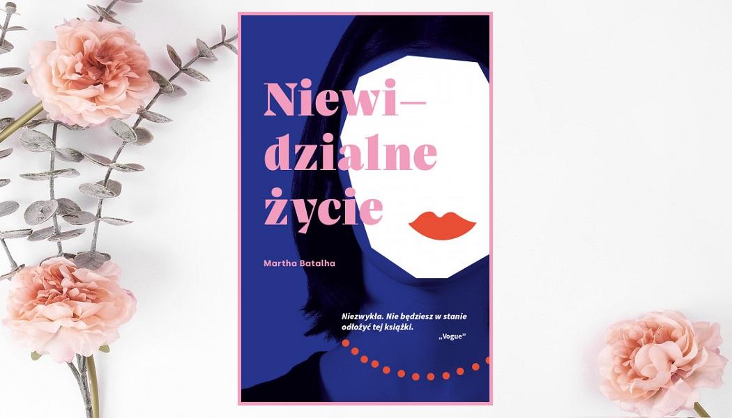 Niewidzialne życie - sprawdź w TaniaKsiazka.pl >>