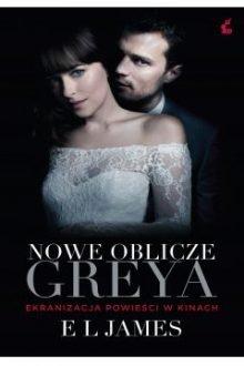 Nowe oblicze Greya - Sprawdź w TaniaKsiazka.pl >>