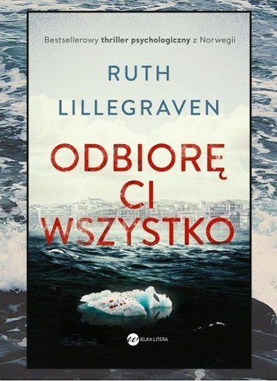 Odbiorę Ci wszystko - recenzja książki Ruth Lillegraven