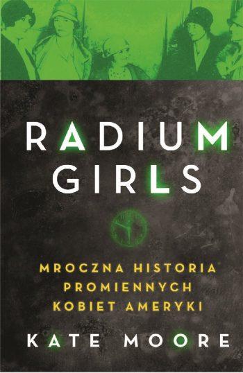 Radium Girls - znajdź na TaniaKsiazka.pl!