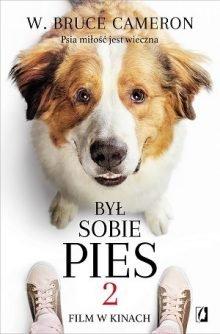 Był sobie pies 2 - kontynuacja bestsellerowej historii. Sprawdź w TaniaKsiazka.pl >>