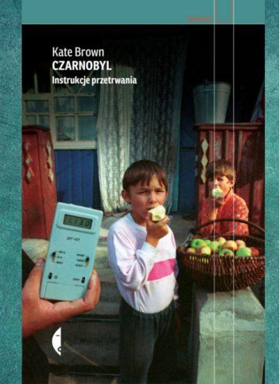 Czarnobyl. Instrukcje przetrwania - kup na TaniaKsiazka.pl