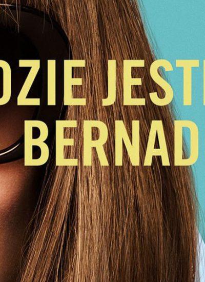 Recenzja książki Gdzie jesteś, Bernadette?