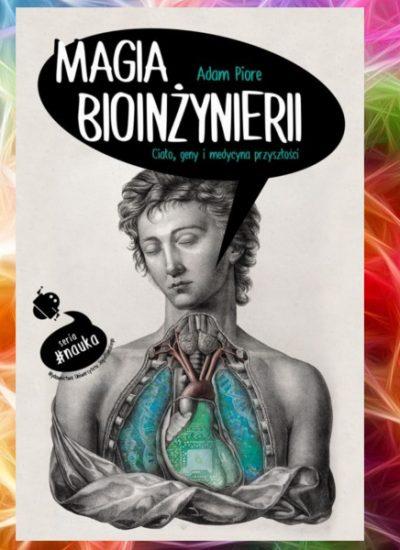 Magia bioinżynierii - kup na TaniaKsiazka.pl