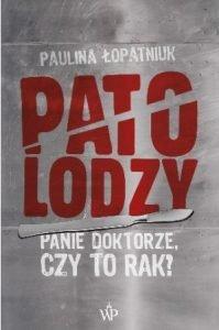 Patolodzy. Panie doktorze, czy to rak - kup na TaniaKsiazka.pl
