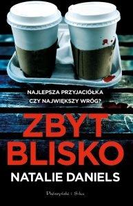 Zbyt blisko - kup na TaniaKsiazka.pl