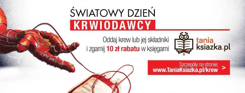 Oddaj krew i zgarnij zniżkę na książki! Zgarnij zniżkę na ksiażki w TaniaKsiazka.pl. Sprawdź >>