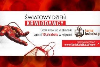 Oddaj krew i zgarnij zniżkę na książki! Zgarnij zniżkę na ksiażki w TaniaKsiazka.pl
