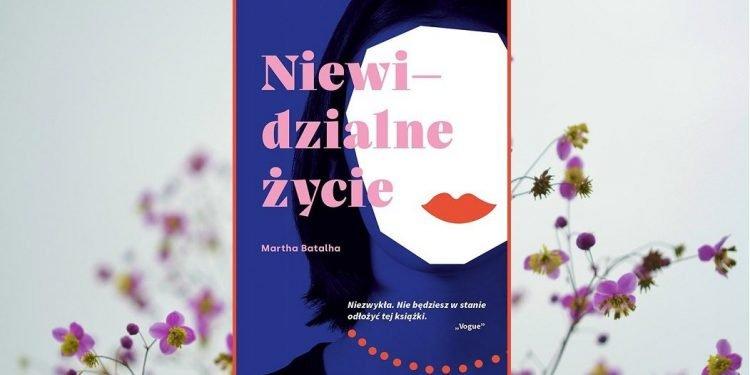 Recenzja książki Niewidzialne życie Marthy Batalha