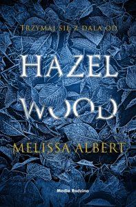 Hazel Wood - zobacz na TaniaKsiazka.pl
