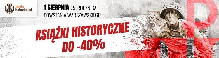 Książki historyczne na rocznicę Powstania Warszawskiego