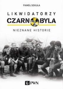 Likwidatorzy Czarnobyla. Nieznane historie - kup na TaniaKsiazka.pl