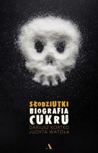 Słodziutki. Biografia cukru - zobacz na TaniaKsiazka.pl