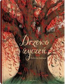 Drzewo życzeń. Sprawdź w TaniaKsiazka.pl