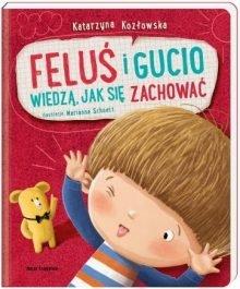 Feluś i Gucio wiedzą, jak się zachować. Sprawdź w TaniaKsiazka.pl