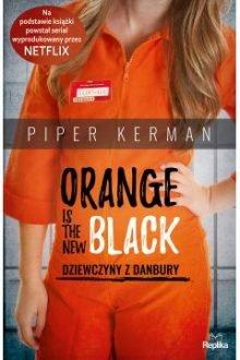 Orange is the New Black. Dziewczyny z Danbury. Sprawdź w TaniaKsiazka.pl