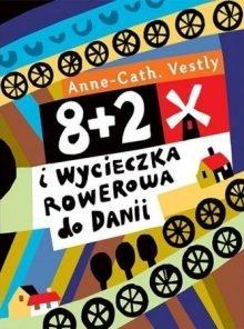 8+2 i wycieczka rowerowa do Danii. Sprawdź w TaniaKsiazka.pl