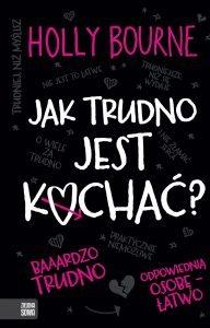 Jak trudno jest kochać - Zobacz na TaniaKsiazka.pl
