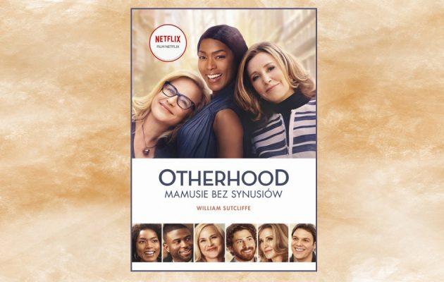 Otherhood. Mamusie bez synusiów. Przeczytaj zanim obejrzysz