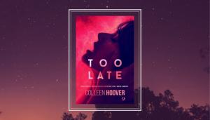 Too late - nowa odsłona Colleen Hoover >>