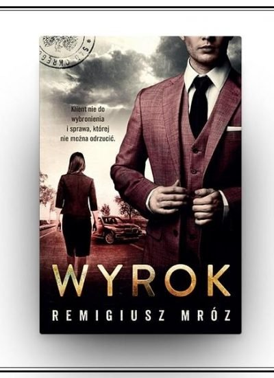 Nowy tom serii Mroza z Chyłką - Wyrok