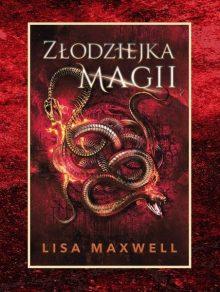 Złodziejka magii - recenzja książki Lisy Maxwell