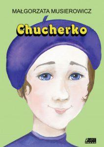 """""""Chucherko"""" Małgorzata Musierowicz"""
