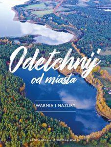 Odetchnij od miasta. Warmia i Mazury - kup na TaniaKsiazka.pl
