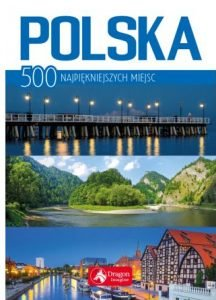 Polska. 500 najpiękniejszych miejsc - kup na TaniaKsiazka.pl