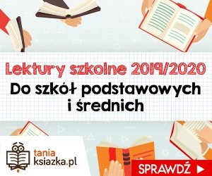 Lektury szkolne - sprawdź w TaniaKsiazka.pl
