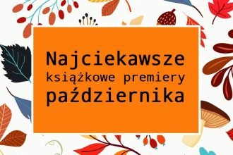 Najciekawsze książkowe premiery października