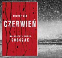 Kolory zła. Czerwień. Małgorzata Oliwia Sobczak. Recenzja książki