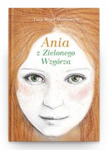Ania z Zielonego Wzgórza - kup książkę na www.taniaksiazka.pl >>