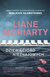 Dziewięcioro nieznajomych - recenzja nowej książki Liane Moriarty