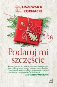 Świąteczne zapowiedzi książkowe: Podaruj mi szczęście - zamów już teraz >>