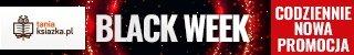 Black Week w TaniaKsiazka.pl - 5 dni i 5 promocji. Złap je wszystkie >>