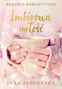 Imbirowa miłość - sprawdź na TaniaKsiazka.pl