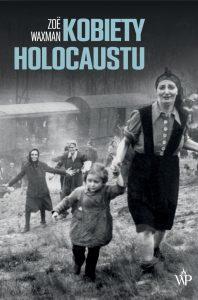 Kobiety Holocaustu - sprawdź na TaniaKsiazka.pl