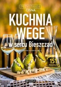 Kuchnia Wege w sercu Bieszczad – znajdziesz na TaniaKsiazka.pl