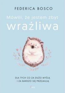 Mówili że jestem zbyt wrażliwa - sprawdź na TaniaKsiazka.pl