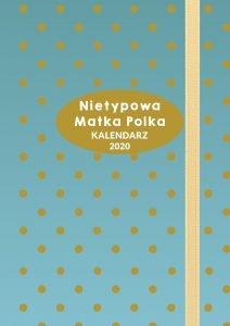 Nietypowa Matka Polka Kalendarz - sprawdź na TaniaKsiazka.pl