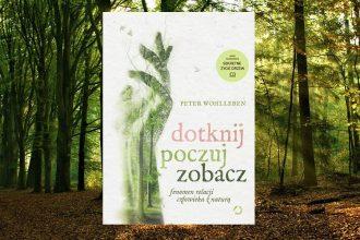 Nowość od Petera Wohllebena - kup na TaniaKsiazka.pl