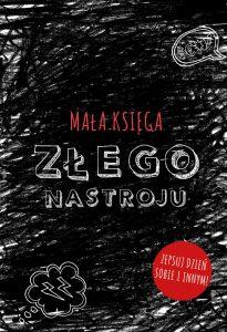 Mała księga złego nastroju – znajdziecie na TaniaKsiazka.pl