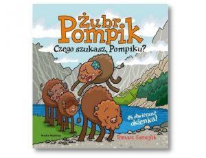 Tomasz Samojlik Żubr Pompik. Czego szukasz, Pompiku? Książki interaktywne dla dzieci