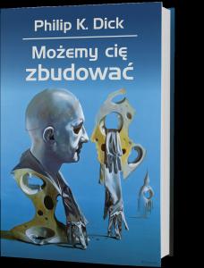 Lutowe zapowiedzi sci-fi – Możemy Cię Zbudować dostaniecie na TaniaKsiazka.pl